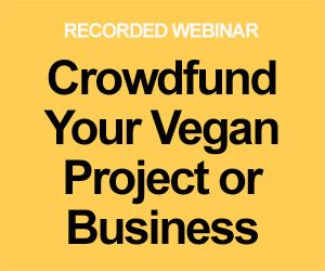 Crowdfund your vegan project or business